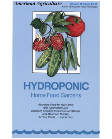 Hydroponic Home Food Gardens by Howard M. Resh, Ph.D