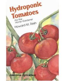 Hydroponic Tomatoes by Howard M. Resh, Ph.D